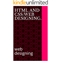 html and css:web designing.: web designing