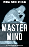 Master Mind (The Key to Mental Power Development & Efficiency): The Principles of Psychology: Secrets of the Mind Discipline