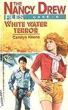 White Water Terror (Nancy Drew Files Book 6)