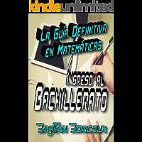La guía definitiva en Matemáticas para el ingreso al bachillerato