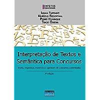 Interpretação de Textos e Semântica Para Concursos: teoria, esquemas, exercícios e questões de concursos comentadas