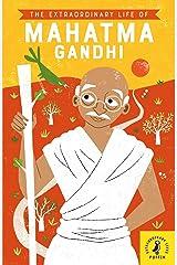 The Extraordinary Life of Mahatma Gandhi (Extraordinary Lives) Kindle Edition