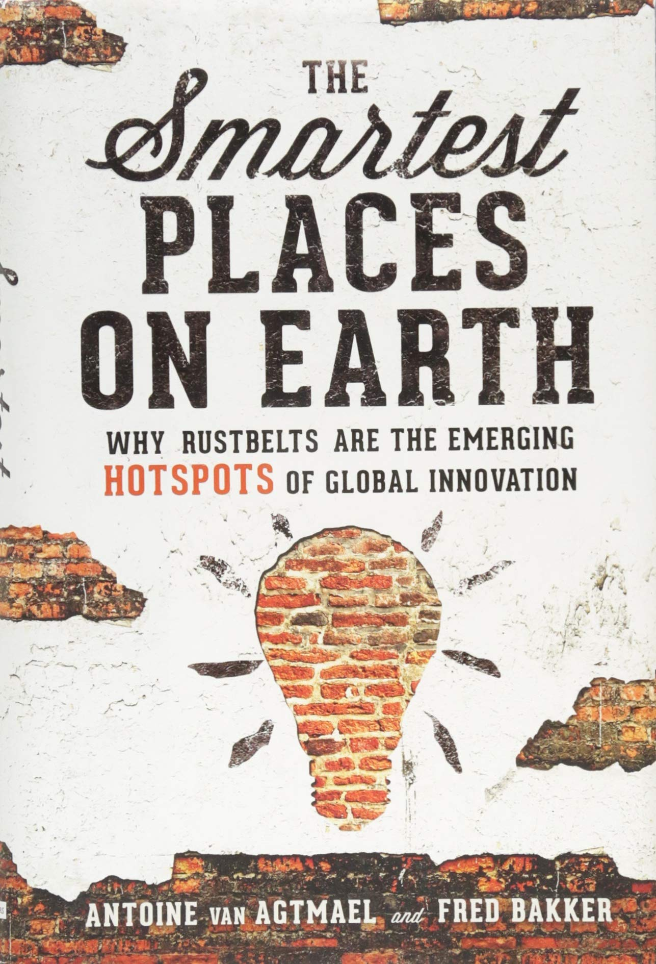 The Smartest Places on Earth: Why Rustbelts Are the Emerging ...