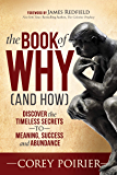 The Book of WHY (and HOW): Discover the Timeless Secrets to Meaning, Success and Abundance