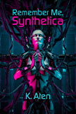 Remember Me, Synthetica