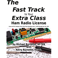 The Fast Track to Your Extra Class Ham Radio License: Covers all FCC Amateur Extra Class Exam Questions July 1, 2020…