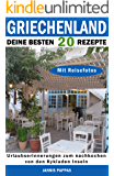 Griechenland Deine besten 20 Rezepte: Urlaubserinnerungen an die Kykladen Inseln