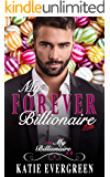 My Forever Billionaire: A Clean Billionaire Romance (My Billionaire A-Z Book 6)
