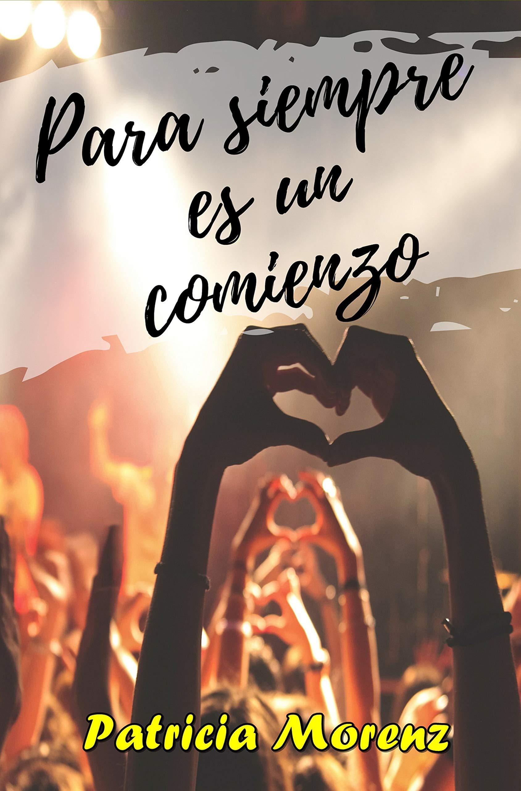 Para siempre es un comienzo: Para siempre 2 por Patricia Morenz