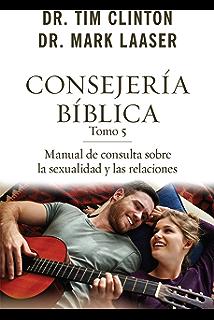 Consejera bblica tomo 4 consejeria biblica spanish edition consejera bblica 5 manual de consulta sobre sexualidad y relaciones consejeria biblica fandeluxe Images