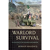 Warlord Survival: The Delusion of State Building in Afghanistan