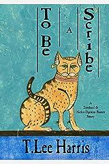 To Be a Scribe: A Sitehuti & Nefer-Djenou-Bastet Tale (The Sitehuti & Nefer-Djenou-Bastet Tale) Kindle Edition