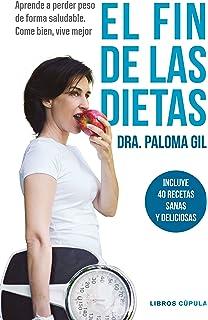 El fin de las dietas: Aprende a perder peso de forma saludable. Come bien
