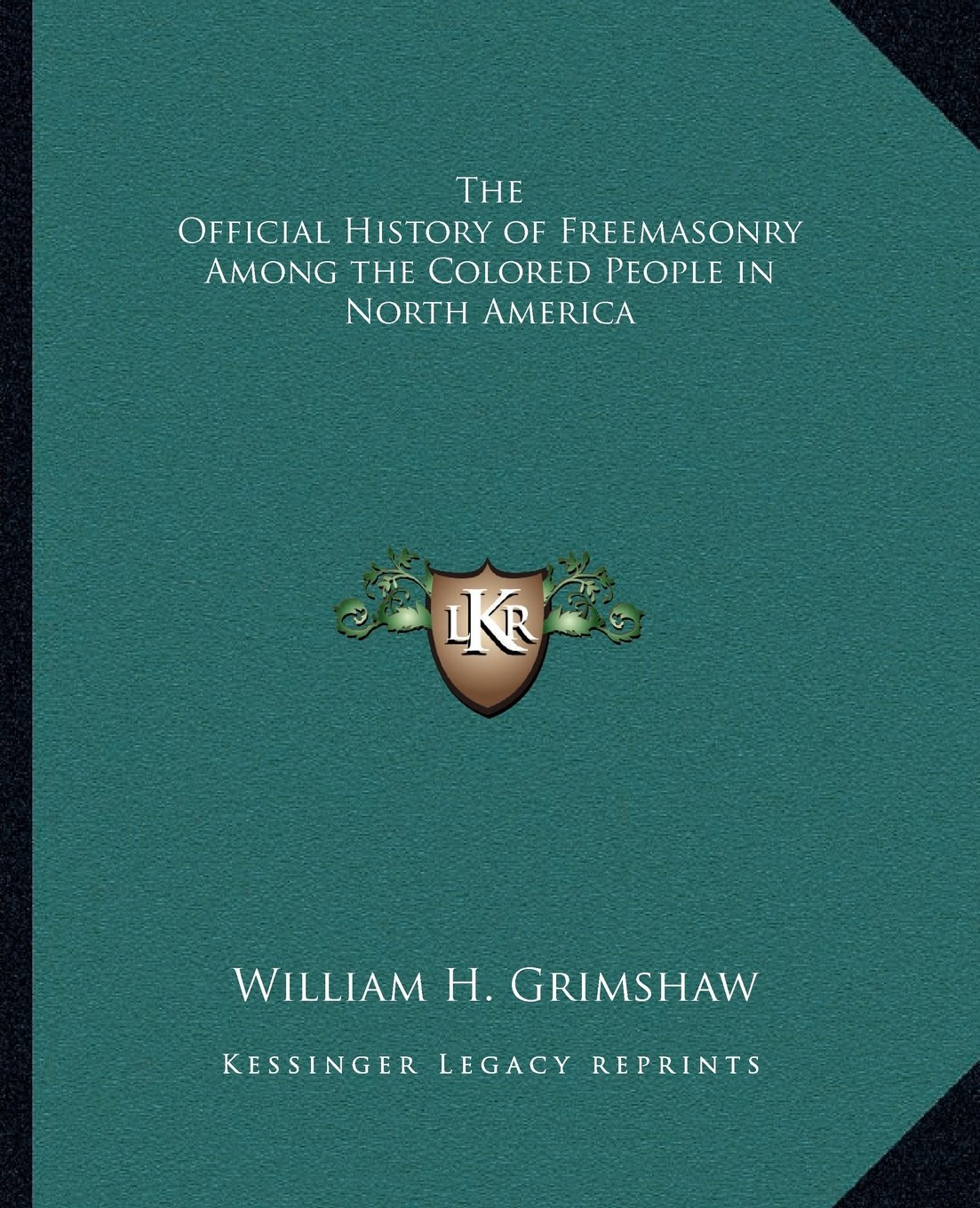The Official History of Freemasonry Among the Colored People in North America ebook