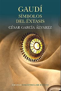 Gaudí  símbolos del éxtasis (Biblioteca de Ensayo   Serie mayor nº 92) a4f7767bf9e