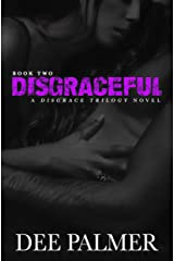 Disgraceful: A sexy dark erotic romance novel (The Disgrace Trilogy book Book 2) Kindle Edition
