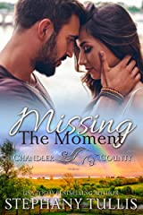 Missing the Moment (A Chandler County Novel) Kindle Edition