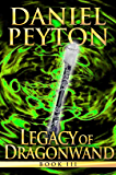 Legacy of Dragonwand: Book 3 (Legacy of Dragonwand Trilogy)
