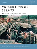 Vietnam Firebases 1965-73: American and Australian Forces (Fortress, Band 58)