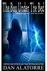 The Box Under The Bed: an anthology of 27 horror stories from 20 authors Kindle Edition