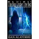 The Box Under The Bed: an anthology of 27 horror stories from 20 authors