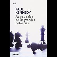 Auge y caída de las grandes potencias (Spanish Edition)