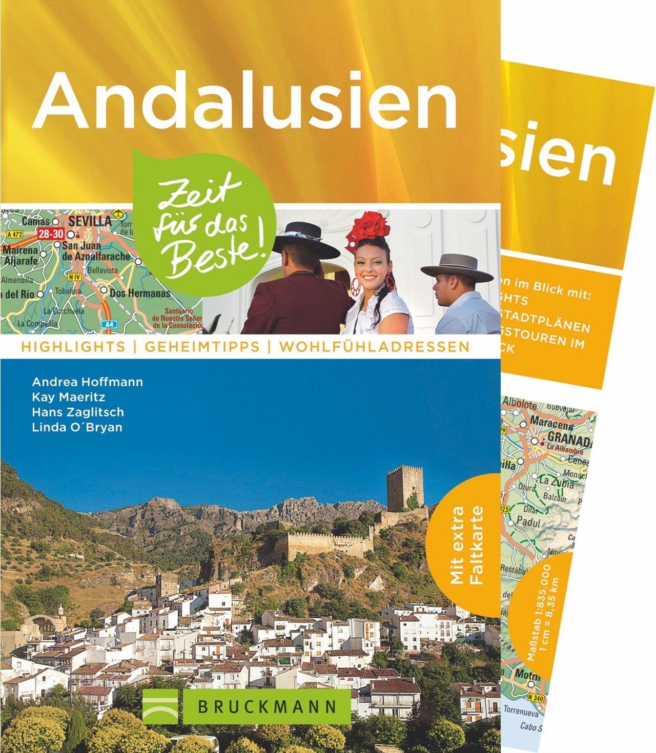 Bruckmann Reiseführer Andalusien: Zeit für das Beste. Highlights, Geheimtipps, Wohlfühladressen. Inklusive Faltkarte zum Herausnehmen.