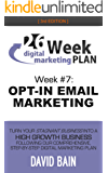 OPT-IN EMAIL MARKETING: Week #7 of the 26-Week Digital Marketing Plan [Edition 3.0]