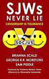 SJWs Never Lie: Censorship is Tolerance! Freedom is Slavery! Ignorance is Strength!