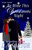 Be Mine This Christmas Night (Star Light, Star Bright Book 1)