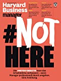 Harvard Business Manager 5/2018: #Not Here