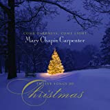 Come Darkness Come Light: Twelve Songs of Christmas