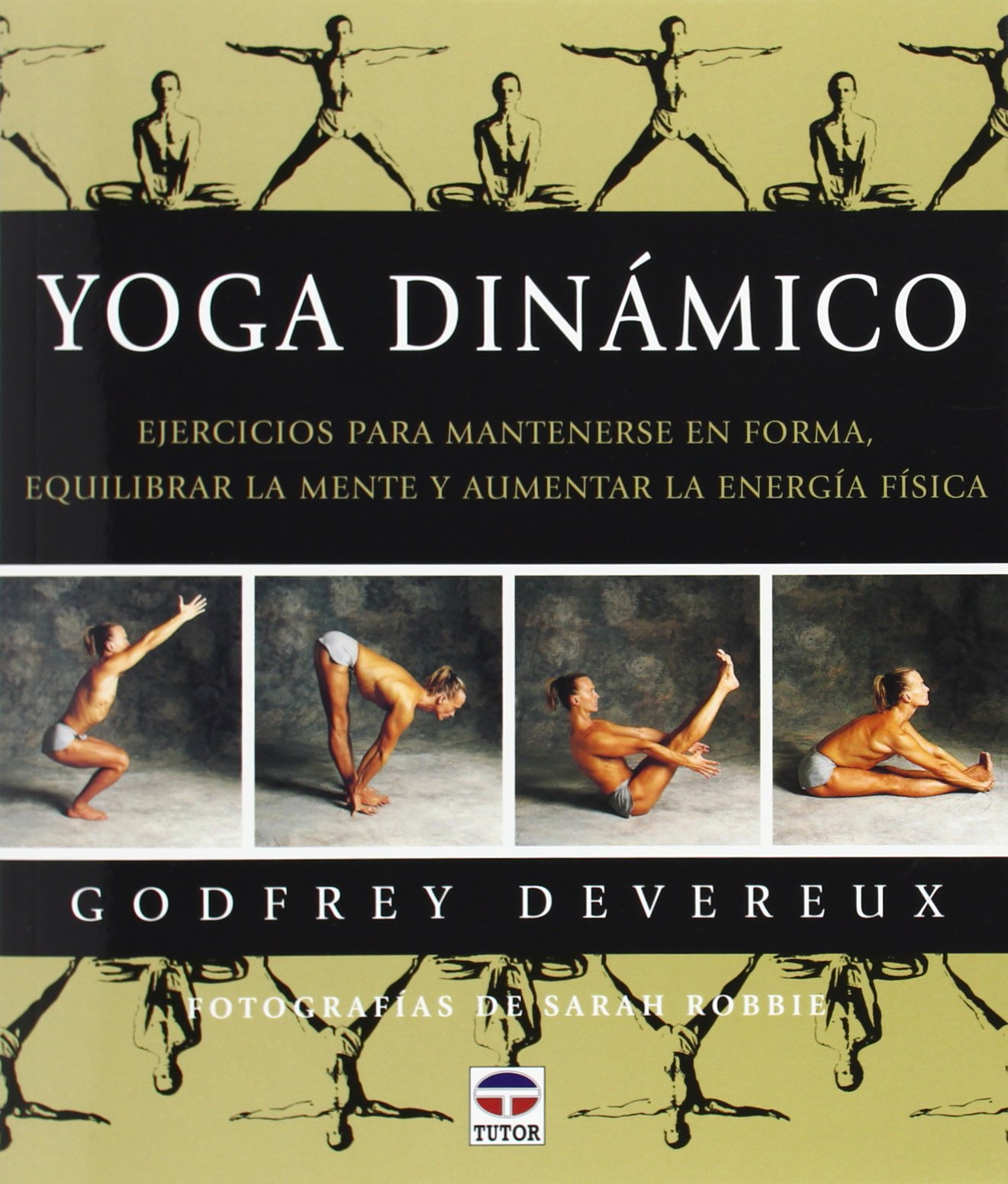Yoga Dinamico: Amazon.es: Godfrey Devereux: Libros