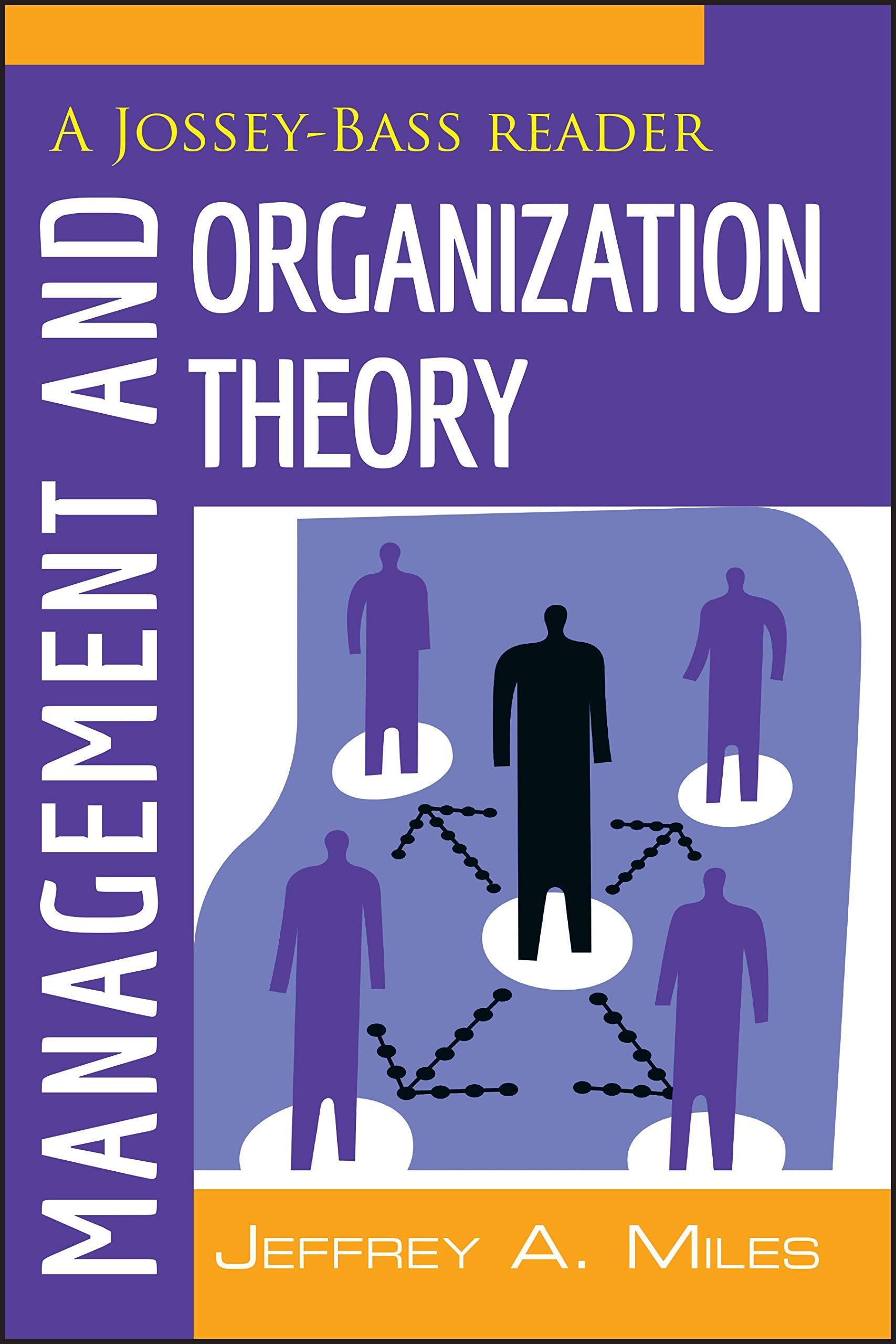 Management And Organization Theory A Jossey Bass Reader Miles Jeffrey A 9781118008959 Books Amazon Ca