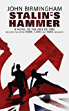 Stalin's Hammer. A Novel of the Axis of Time: Includes the entire Rome, Cairo and Paris Sequence