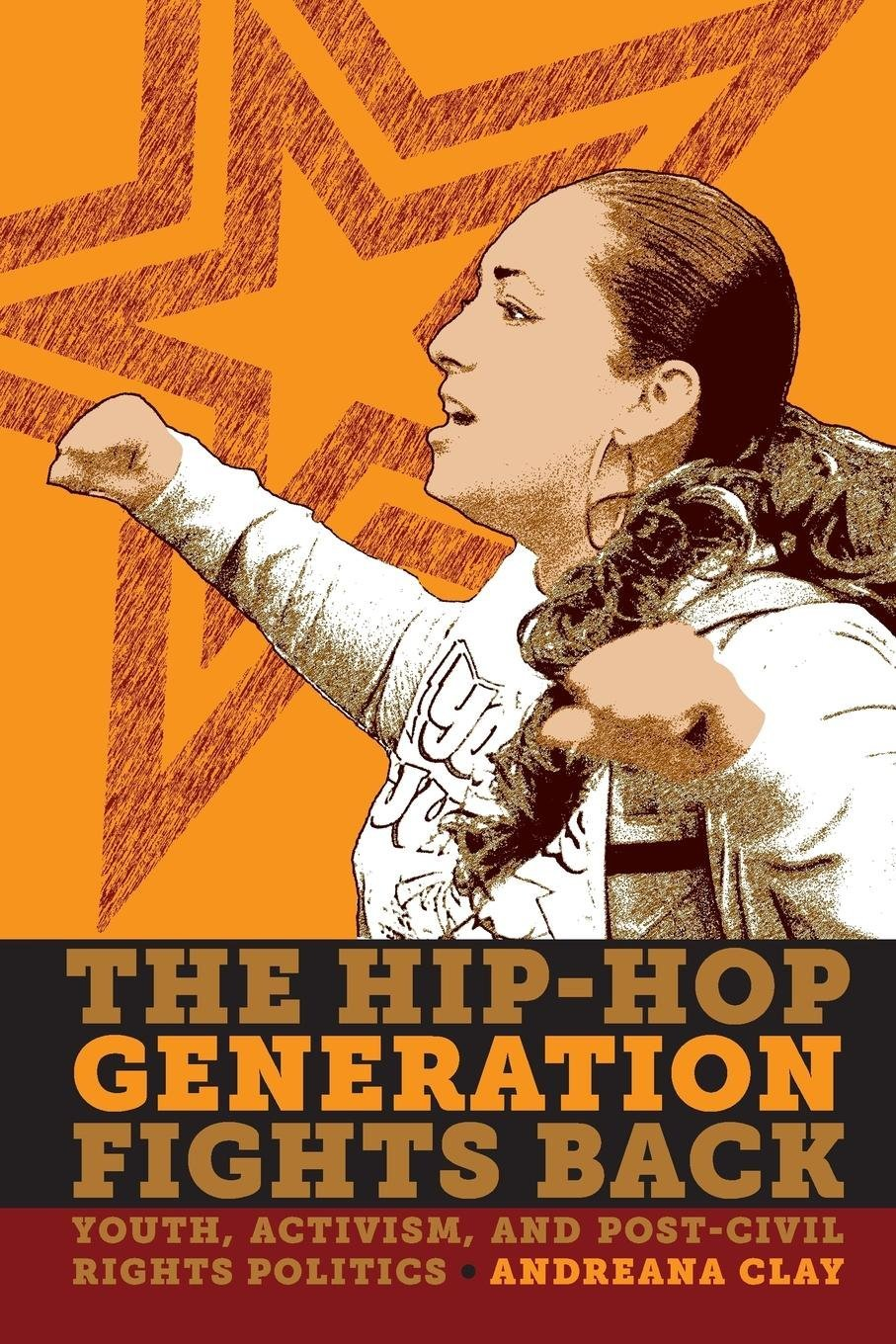 Read Online The Hip-Hop Generation Fights Back: Youth, Activism and Post-Civil Rights Politics ebook