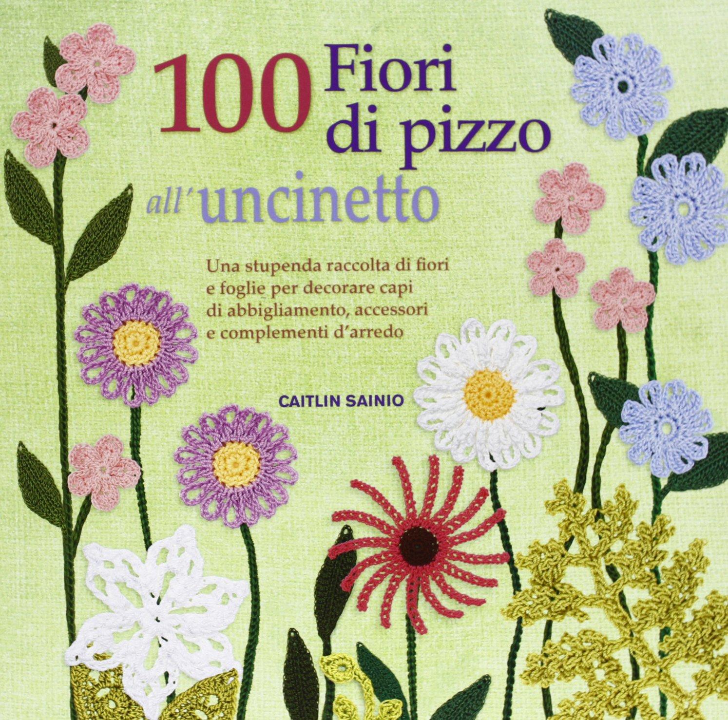 Amazonit 100 Fiori Di Pizzo Alluncinetto Caitlin Sainio Libri