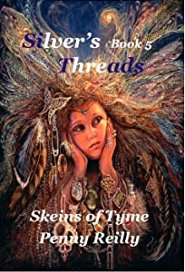 Silver's Threads: Skeins of Tyme, Book 5