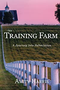 The Training Farm: A Journey into Submission