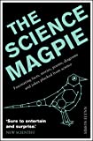 The Science Magpie: Fascinating facts, stories, poems, diagrams and jokes plucked from science (Icon Magpie)