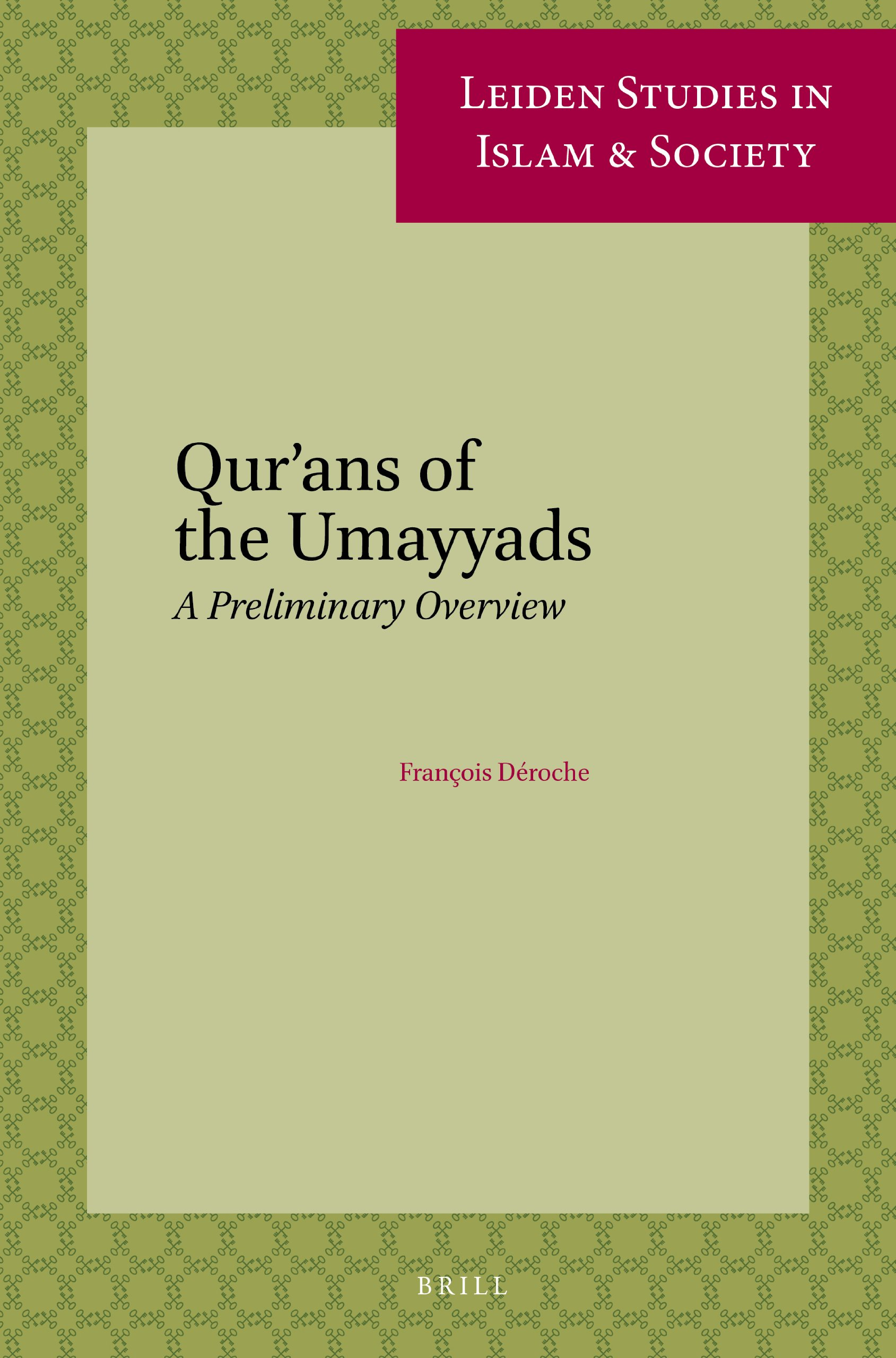 Qurans Of The Umayyads A First Overview Leiden Studies In Islam