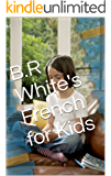 B.R White's French for Kids