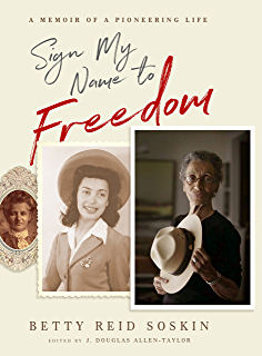Sign My Name To Freedom A Memoir Of Pioneering Life