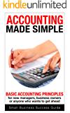 Accounting Made Simple: Basic Accounting principles for new managers, business owners or anyone who wants to get ahead (English Edition)
