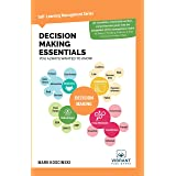 Decision Making Essentials You Always Wanted to Know (Self-Learning Management Series)