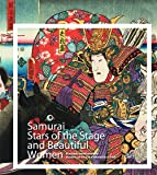 The Samurai and Beautiful Women: The Japanese Color Woodcut Masters Kuniyoshi and Kunisada