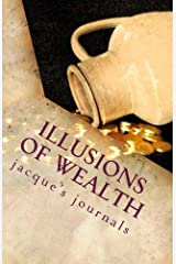 Illusions of Wealth (Jacque's Journal Book 1) Kindle Edition