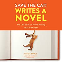 Save the Cat! Writes a Novel: The Last Book on Novel Writing You'll Ever Need