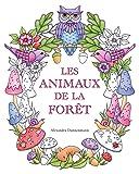 Les animaux de la forêt: Un livre de coloriage destiné aux adultes pour rêver et se détendre.