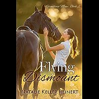 Flying Dismount: Grabbing Mane: Book 2